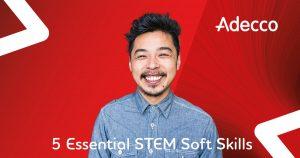 5 Non-Negotiable Soft Skills for STEM Jobs
